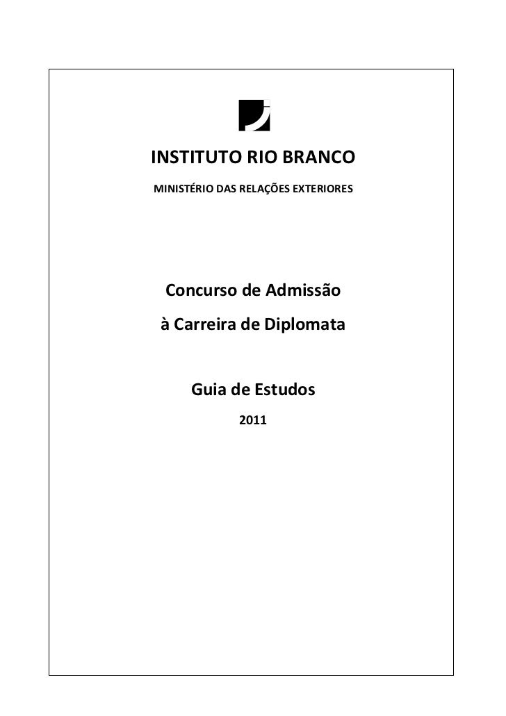 INSTITUTO RIO BRANCOMINISTÉRIO DAS RELAÇÕES EXTERIORES  Concurso de Admissão à Carreira de Diplomata      Guia de Estudos ...