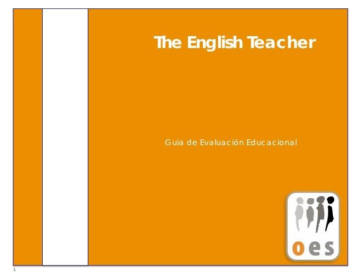 The English Teacher          Guia de Evaluación Educacional     1