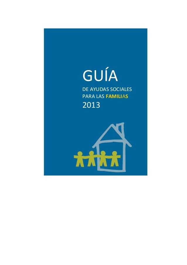 GUÍA DE AYUDAS SOCIALES PARA LAS FAMILIAS  2013