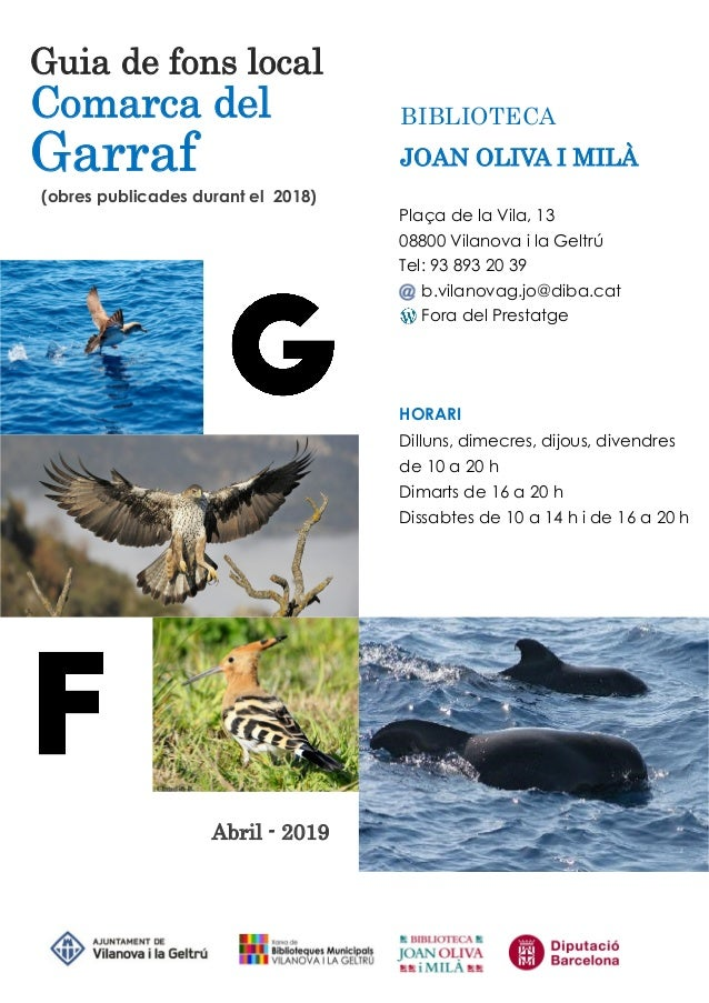 Guia de fons local Comarca del Garraf (obres publicades durant el 2018) Abril - 2019 BIBLIOTECA JOAN OLIVA I MILÀ Plaça de...
