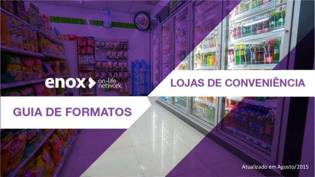 Guia de Formatos Lojas de Conveniência ALTERAR FOTO Atualizado em Agosto/2015