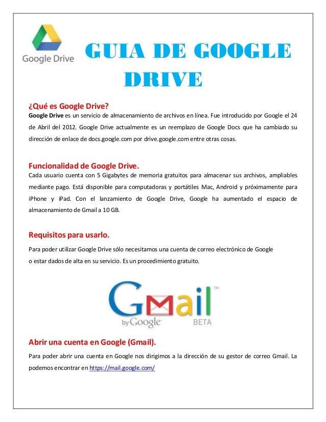 GUIA DE GOOGLE                       DRIVE¿Qué es Google Drive?Google Drive es un servicio de almacenamiento de archivos e...