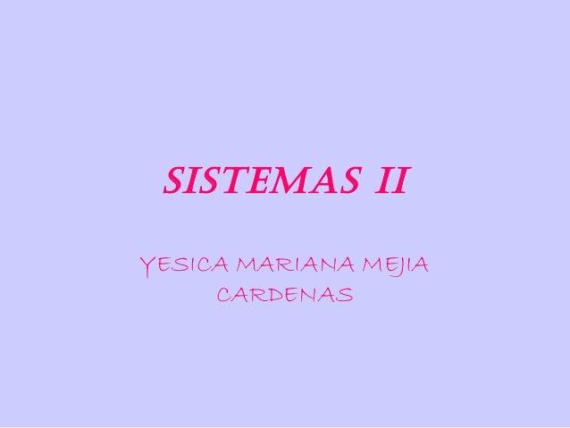 SISTEMAS IIYESICA MARIANA MEJIACARDENAS