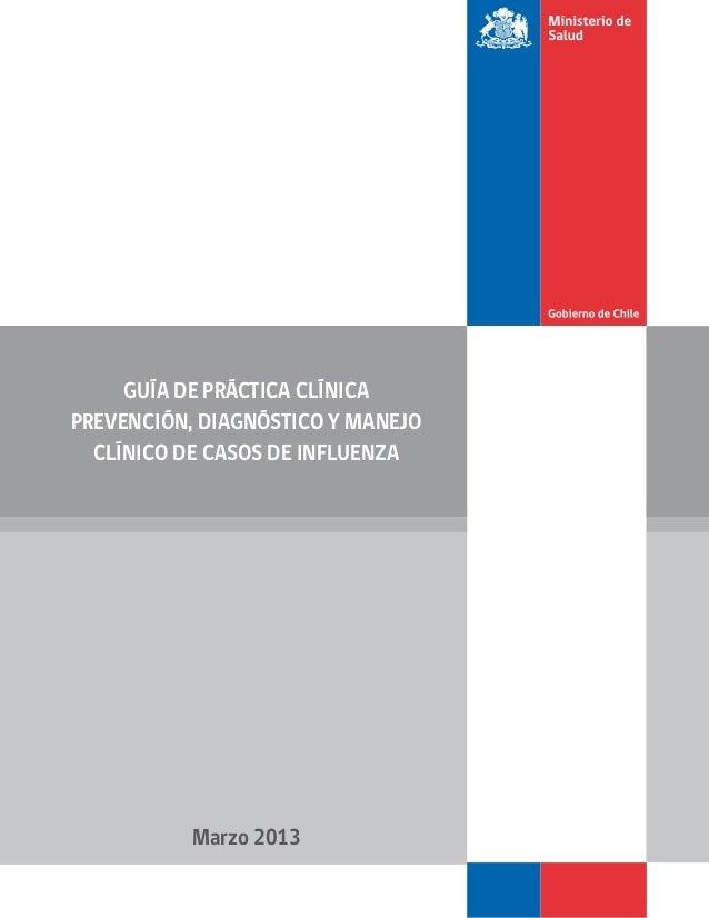 GUÍA DE PRÁCTICA CLÍNICA PREVENCIÓN, DIAGNÓSTICO Y MANEJO CLÍNICO DE CASOS DE INFLUENZA  Marzo 2013