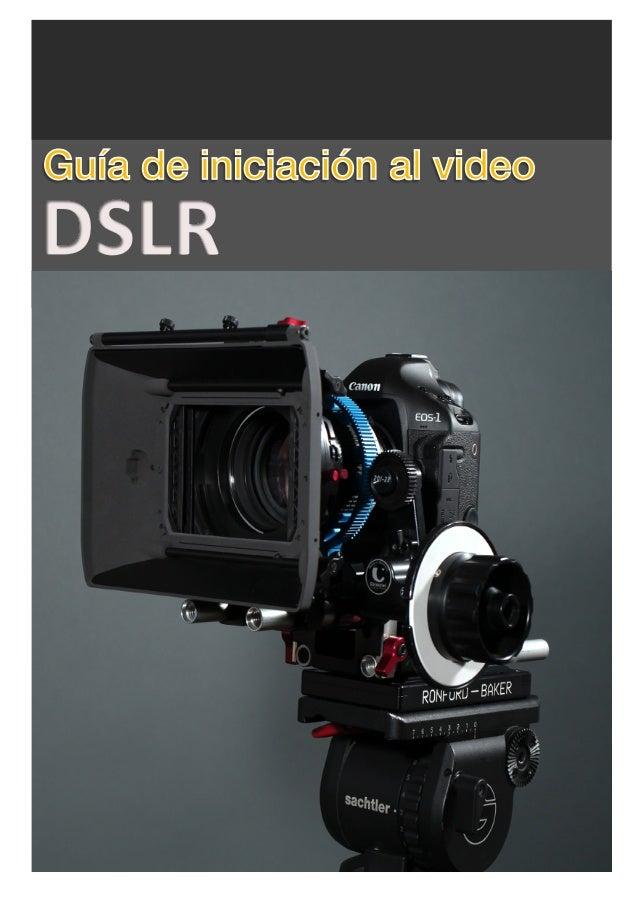 Guía de iniciación al video DSLR