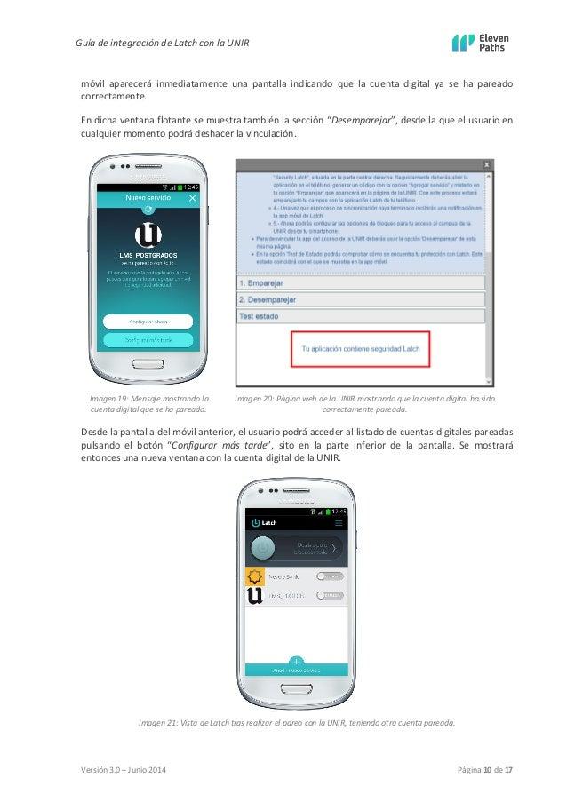 Guía de integración de Latch con la UNIR  Versión 3.0 – Junio 2014 Página 10 de 17  móvil aparecerá inmediatamente una pan...