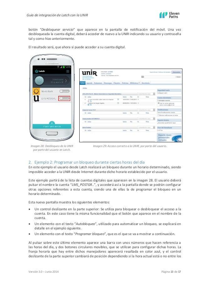 """Guía de integración de Latch con la UNIR  Versión 3.0 – Junio 2014 Página 13 de 17  botón """"Desbloquear servicio"""" que apare..."""