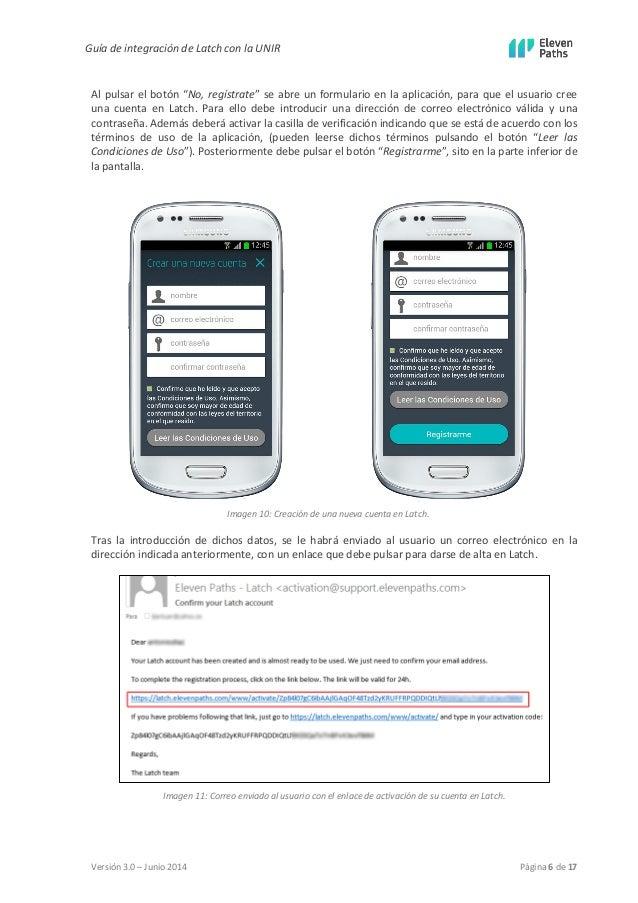 """Guía de integración de Latch con la UNIR  Versión 3.0 – Junio 2014 Página 6 de 17  Al pulsar el botón """"No, regístrate"""" se ..."""