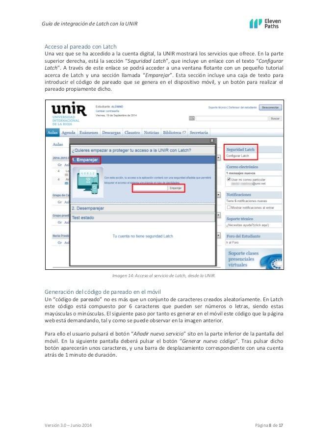 Guía de integración de Latch con la UNIR  Versión 3.0 – Junio 2014 Página 8 de 17  Acceso al pareado con Latch  Una vez qu...