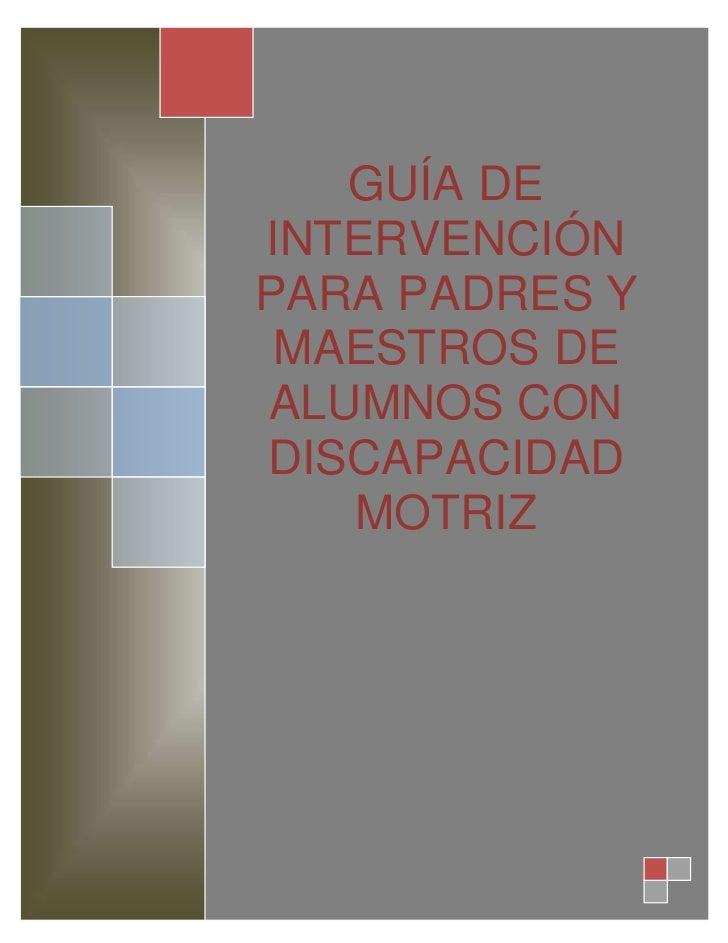 GUÍA DEINTERVENCIÓNPARA PADRES Y MAESTROS DEALUMNOS CONDISCAPACIDAD   MOTRIZ