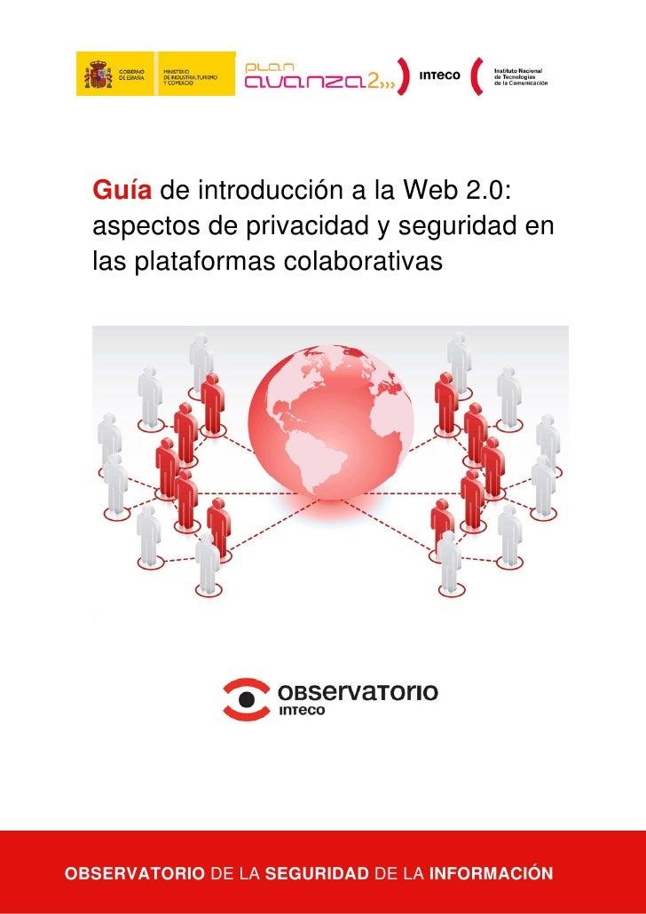 Guía de introducción a la Web 2.0:  aspectos de privacidad y seguridad en  las plataformas colaborativasOBSERVATORIO DE LA...