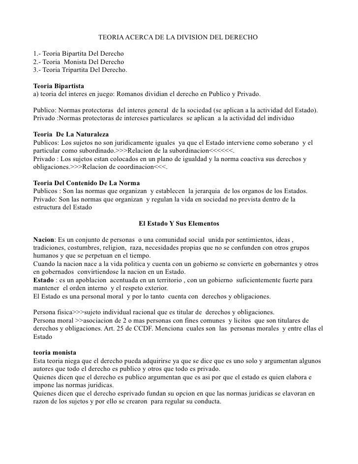 TEORIA ACERCA DE LA DIVISION DEL DERECHO1.- Teoria Bipartita Del Derecho2.- Teoria Monista Del Derecho3.- Teoria Tripartit...