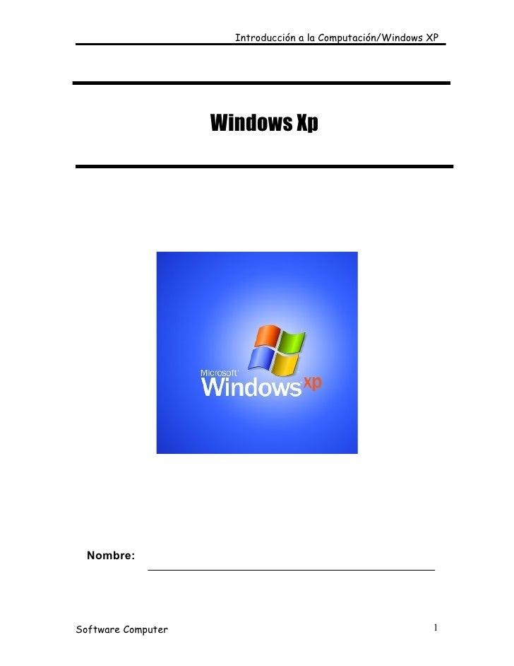 Introducción a la Computación/Windows XP                         Windows Xp       Nombre:     Software Computer           ...