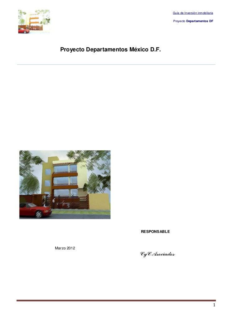 Guía de Inversión inmobiliaria                                           Proyecto Departamentos DF  Proyecto Departamentos...