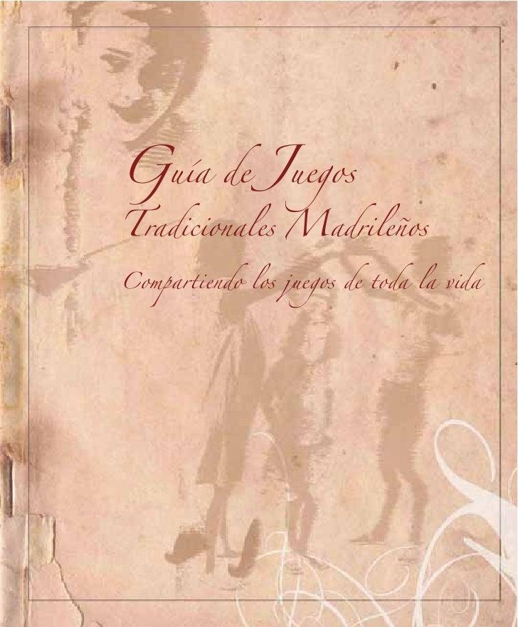 Guía       de   JuegosTradicionales MadrileñosCompartiendo los juegos de toda la vida