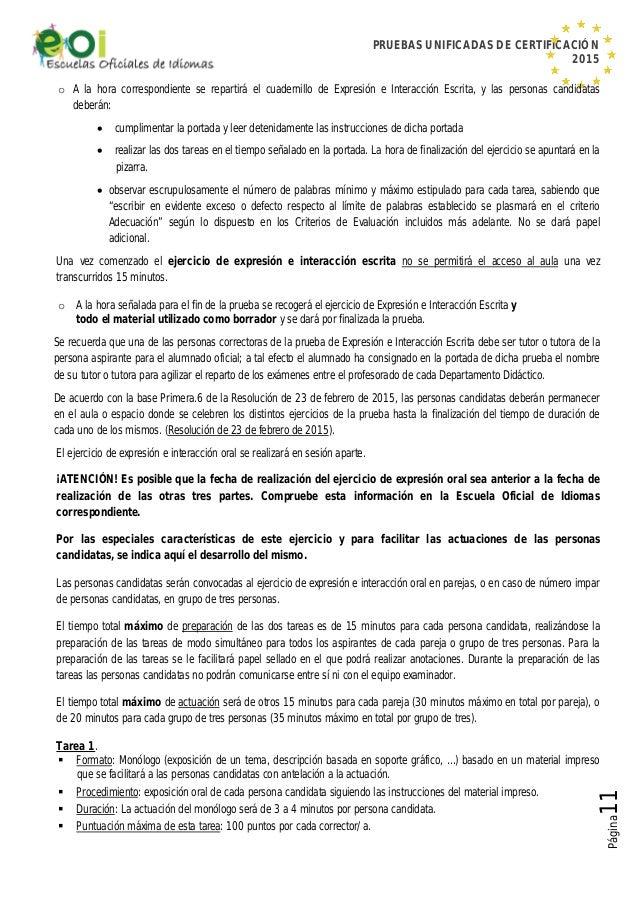 PRUEBAS UNIFICADAS DE CERTIFICACIÓN 2015 Página11 o A la hora correspondiente se repartirá el cuadernillo de Expresión e I...