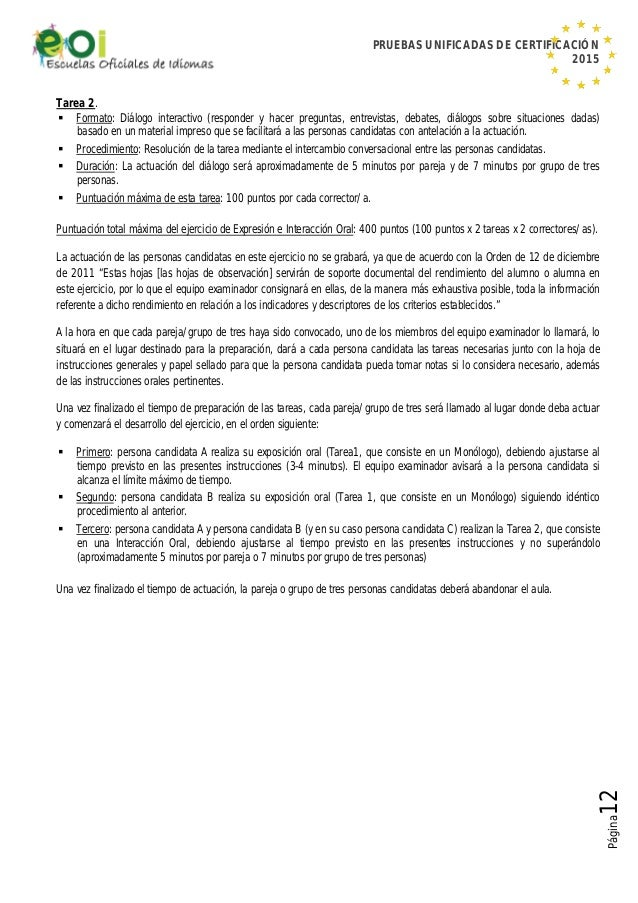 PRUEBAS UNIFICADAS DE CERTIFICACIÓN 2015 Página12 Tarea 2.  Formato: Diálogo interactivo (responder y hacer preguntas, en...
