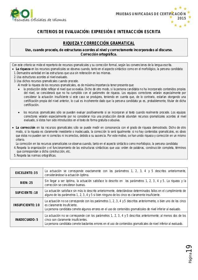 PRUEBAS UNIFICADAS DE CERTIFICACIÓN 2015 Página19 CRITERIOS DE EVALUACIÓN: EXPRESIÓN E INTERACCIÓN ESCRITA RIQUEZA Y CORRE...