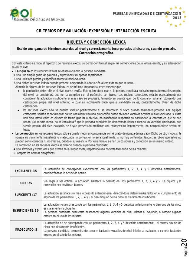 PRUEBAS UNIFICADAS DE CERTIFICACIÓN 2015 Página20 CRITERIOS DE EVALUACIÓN: EXPRESIÓN E INTERACCIÓN ESCRITA RIQUEZA Y CORRE...