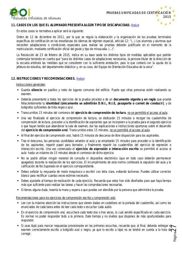 PRUEBAS UNIFICADAS DE CERTIFICACIÓN 2015 Página27 11. CASOS EN LOS QUE EL ALUMNADO PRESENTA ALGÚN TIPO DE DISCAPACIDAD. (Í...