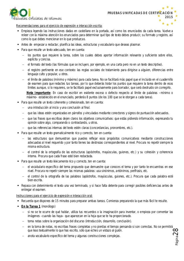 PRUEBAS UNIFICADAS DE CERTIFICACIÓN 2015 Página28 Recomendaciones para el ejercicio de expresión e interacción escrita:  ...