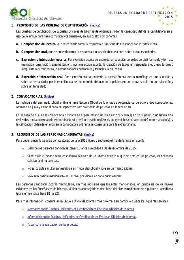 PRUEBAS UNIFICADAS DE CERTIFICACIÓN 2015 Página3 1. PROPÓSITO DE LAS PRUEBAS DE CERTIFICACIÓN. (Índice) Las pruebas de cer...