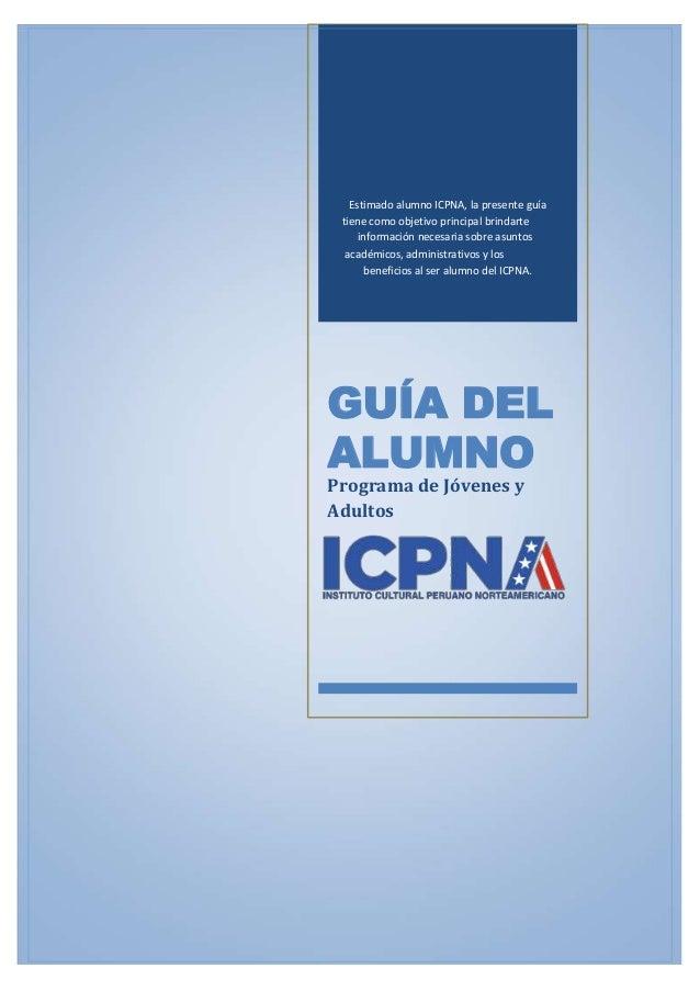 Estimado alumno ICPNA, la presente guía tiene como objetivo principal brindarte información necesaria sobre asuntos académ...