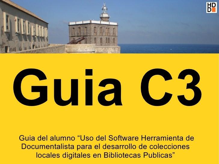 """Guia C3 Guia del alumno """"Uso del Software Herramienta de Documentalista para el desarrollo de colecciones     locales digi..."""