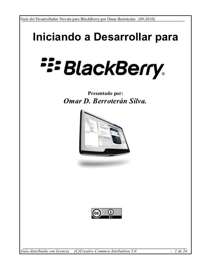 Guía del Desarrollador Novata para BlackBerry por Omar Berroterán (09-2010)       Iniciando a Desarrollar para            ...