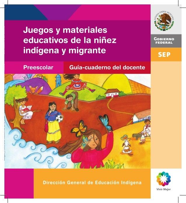 Juegos y materiales educativos de la niñez          indígena y migrante                  Preescolar           Guía-cuadern...