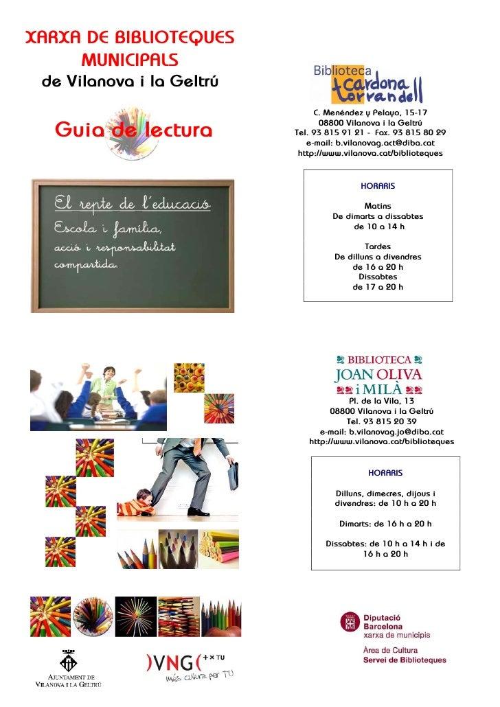 XARXA DE BIBLIOTEQUES      MUNICIPALS  de Vilanova i la Geltrú                                 C. Menéndez y Pelayo, 15-17...