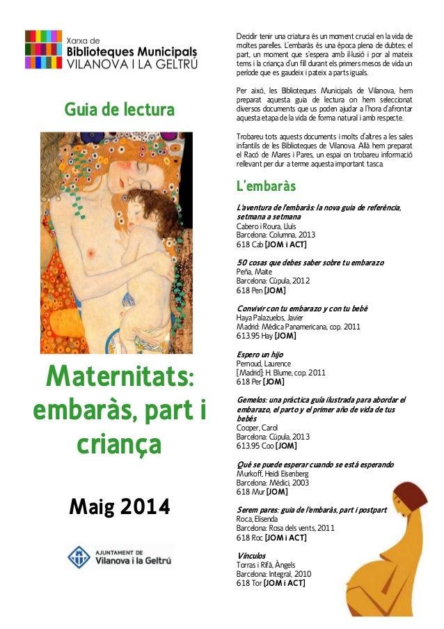 Guia de lectura Maternitats: embaràs, part i criança Maig 2014 Decidir tenir una criatura és un moment crucial en la vida ...