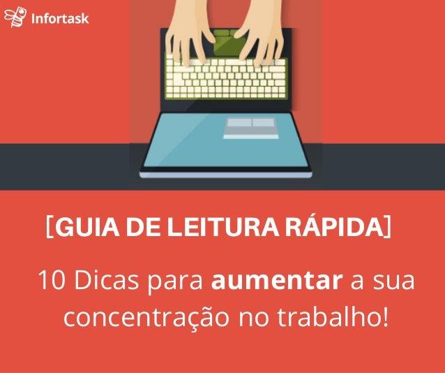[GUIADELEITURARÁPIDA] 10 Dicas para aumentar a sua concentração no trabalho!