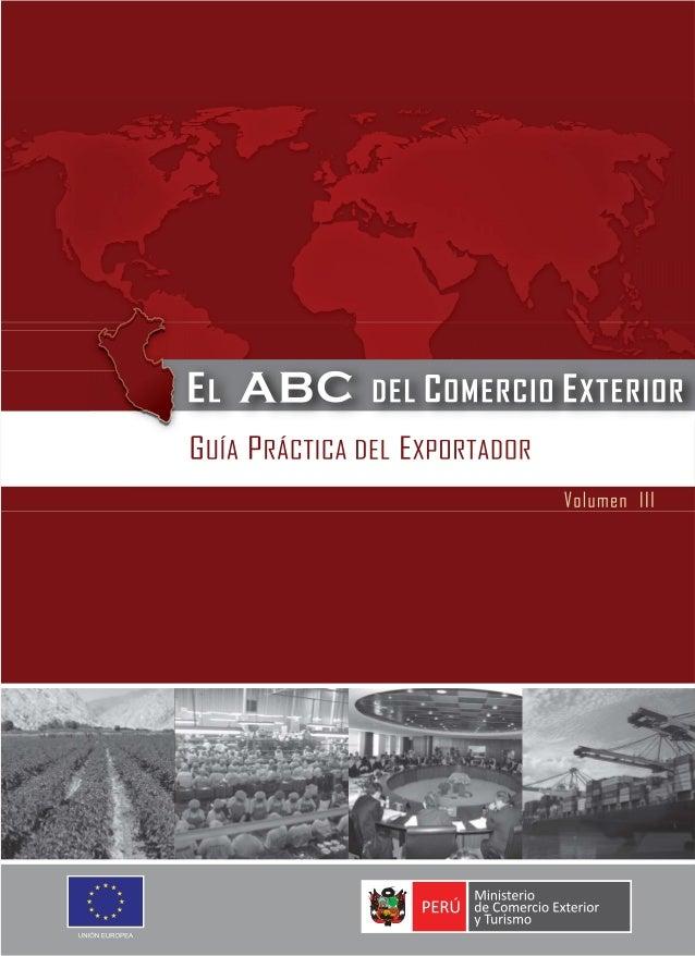 GUÍA PRÁCTICA DEL EXPORTADOR         Volumen III        Febrero 2009