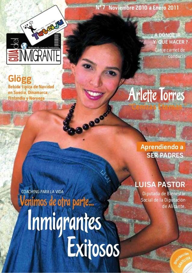 Nº 7 Noviembre 2010 a Enero 2011 ¿ Venimosdeotraparte... Inmigrantes Exitosos LUISA PASTOR Diputada de Bienestar Social de...