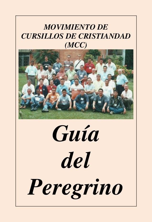 MOVIMIENTO DE CURSILLOS DE CRISTIANDAD (MCC)  Guía del Peregrino