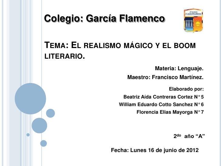 Colegio: García FlamencoTEMA: EL REALISMO MÁGICO Y EL BOOMLITERARIO.                               Materia: Lenguaje.     ...