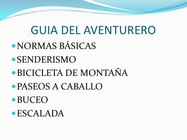 GUIA DEL AVENTURERO<br />NORMAS BÁSICAS<br />SENDERISMO<br />BICICLETA DE MONTAÑA<br />PASEOS A CABALLO<br />BUCEO<br />ES...