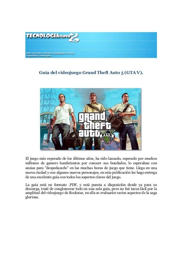 Guía del videojuego Grand Theft Auto 5 (GTA V).  El juego más esperado de los últimos años, ha sido lanzado, esperado por ...