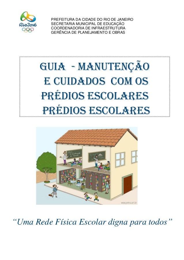 """""""Uma Rede Física Escolar digna para todos"""" PREFEITURA DA CIDADE DO RIO DE JANEIRO SECRETARIA MUNICIPAL DE EDUCAÇÃO COORDEN..."""
