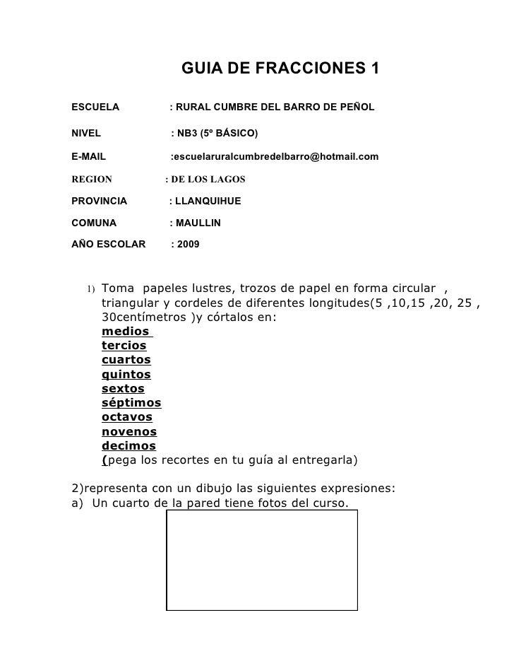 GUIA DE FRACCIONES 1  ESCUELA            : RURAL CUMBRE DEL BARRO DE PEÑOL  NIVEL              : NB3 (5º BÁSICO)  E-MAIL  ...