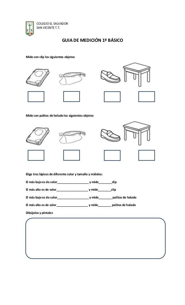 COLEGIO EL SALVADOR SAN VICENTE T.T.  GUIA DE MEDICIÓN 1º BÁSICO  Mide con clip los siguientes objetos  Mide con palitos d...