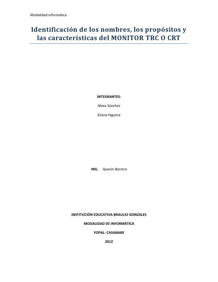 Modalidad informáticaIdentificación de los nombres, los propósitos y  las características del MONITOR TRC O CRT           ...