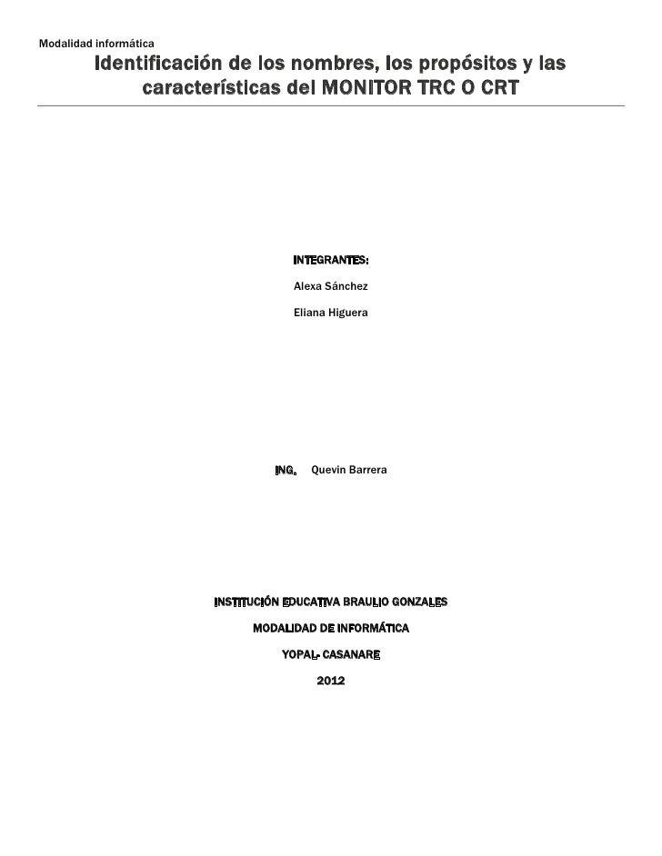 Modalidad informática          Identificación de los nombres, los propósitos y las               características del MONIT...
