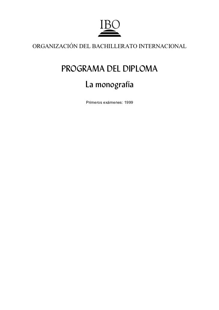 ORGANIZACIÓN DEL BACHILLERATO INTERNACIONAL        PROGRAMA DEL DIPLOMA              La monografía              Primeros e...