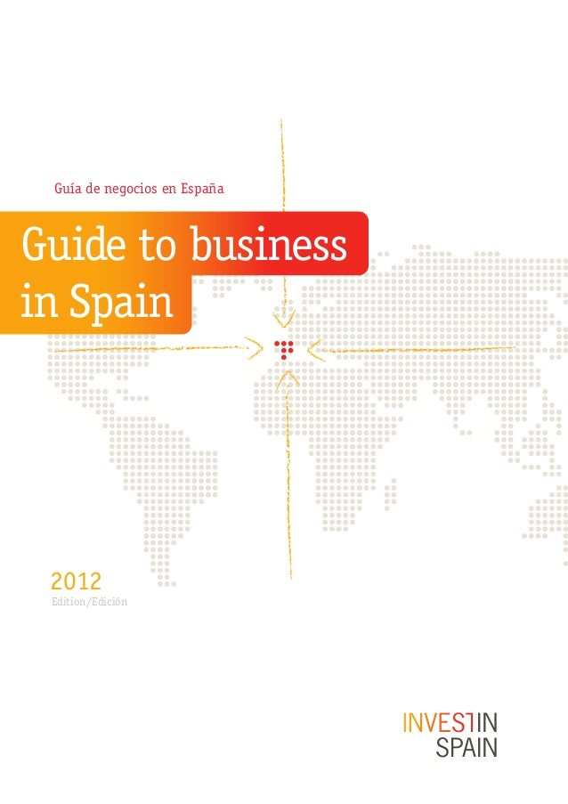 Guide to business in Spain 2012 Edition/Edición Guía de negocios en España