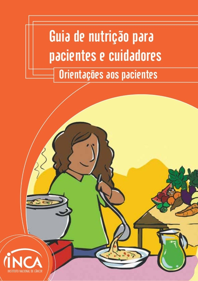 Guia de nutrição parapacientes e cuidadores Orientações aos pacientes                             1
