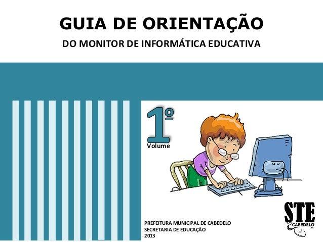 GUIA DE ORIENTAÇÃO DO  MONITOR  DE  INFORMÁTICA  EDUCATIVA   PREFEITURA  MUNICIPAL  DE  CABEDELO   SECRE...