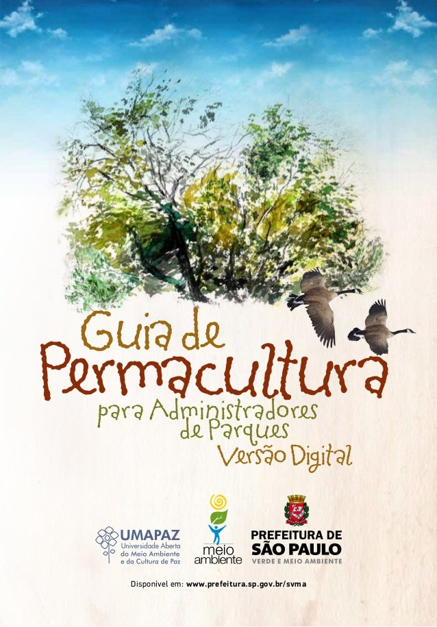para Administradores de Parques Guiade VersãoDigital Permacultura Disponível em: www.prefeitura.sp.gov.br/svma