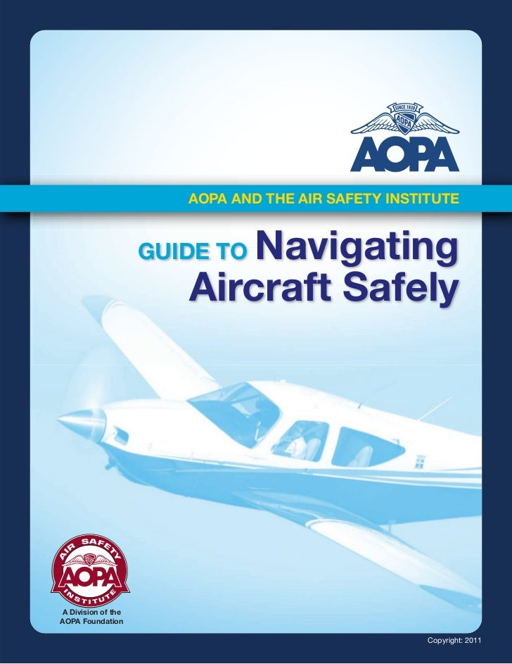 AOPA AND THE AIR SAFETY INSTITUTE                           Navigating                    GUIDE TO                       A...
